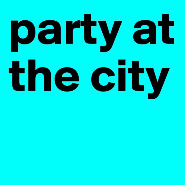 party at the city
