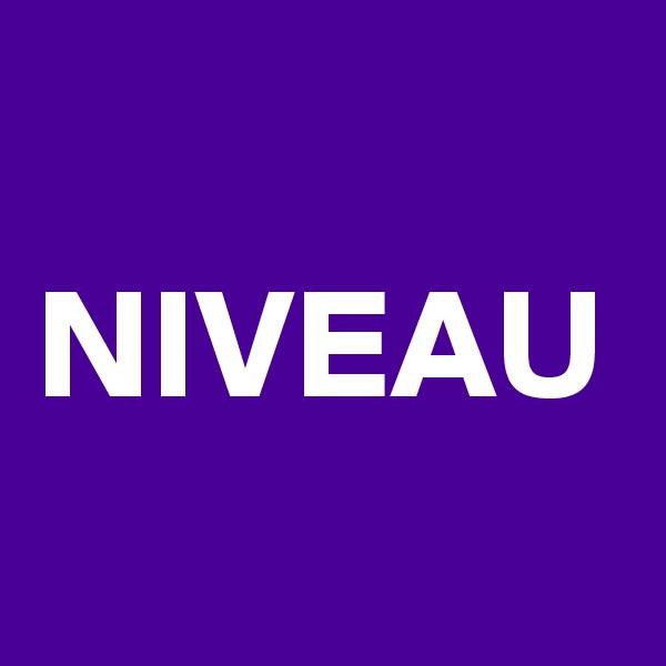 NIVEAU