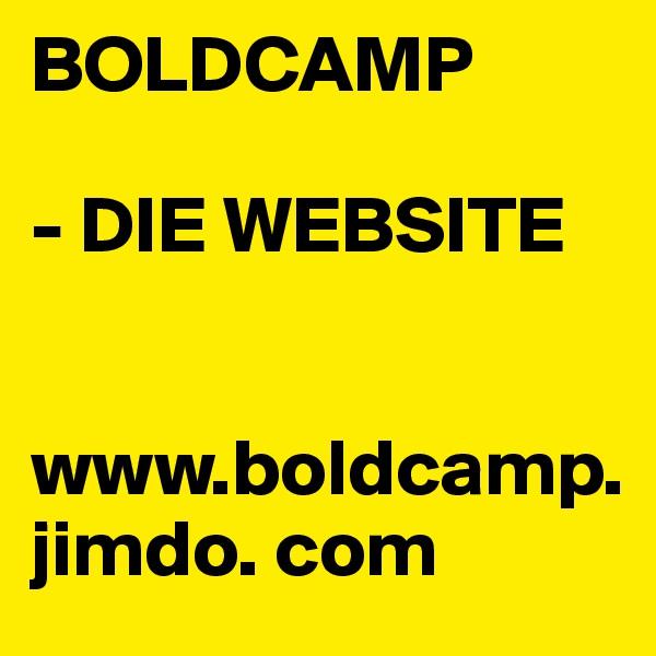 BOLDCAMP  - DIE WEBSITE   www.boldcamp. jimdo. com