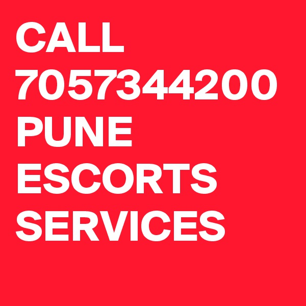 CALL 7057344200 PUNE ESCORTS SERVICES