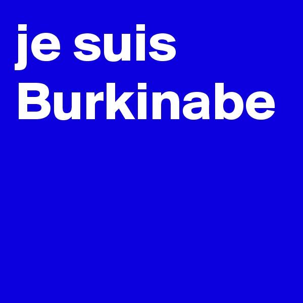 je suis  Burkinabe