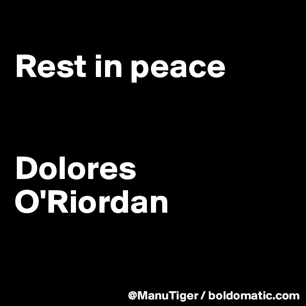 Rest in peace   Dolores O'Riordan