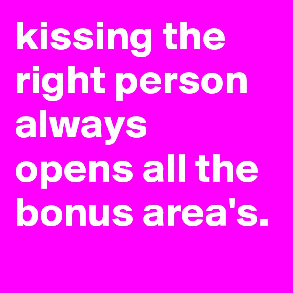 kissing the right person always opens all the bonus area's.