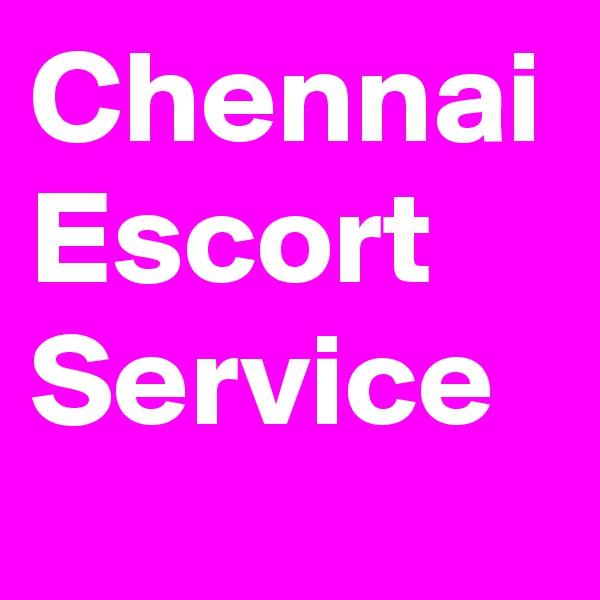 Chennai Escort Service