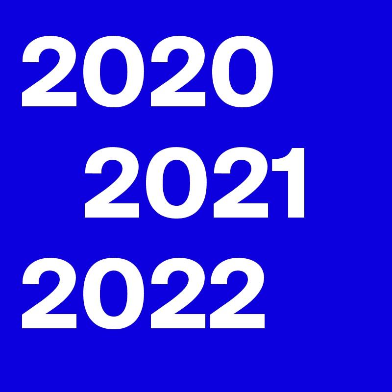 2020    2021 2022
