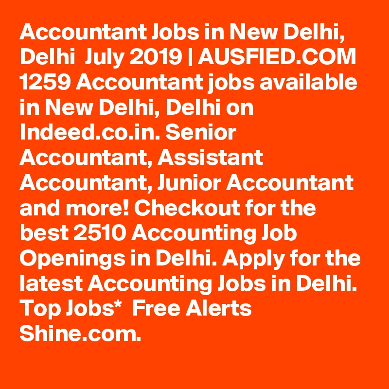 Accountant Jobs in New Delhi, Delhi July 2019 | AUSFIED COM