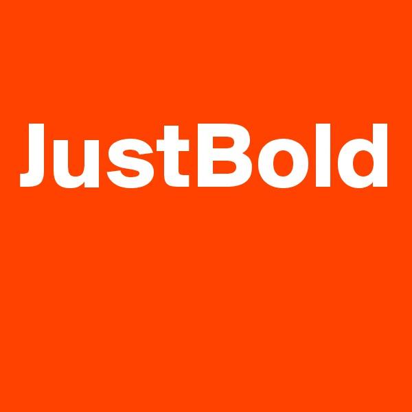 JustBold