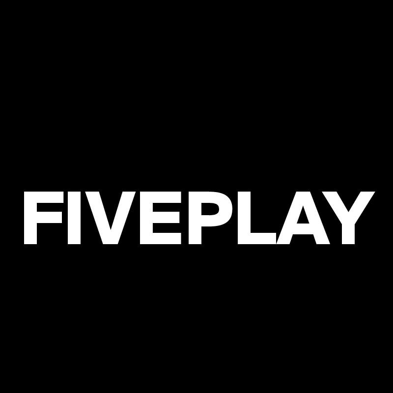 FIVEPLAY