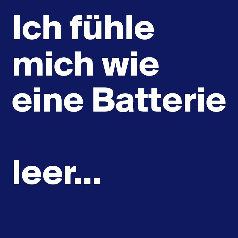 Ich Fuhle Mich Wie Eine Batterie Leer Post By Subaru Camui On