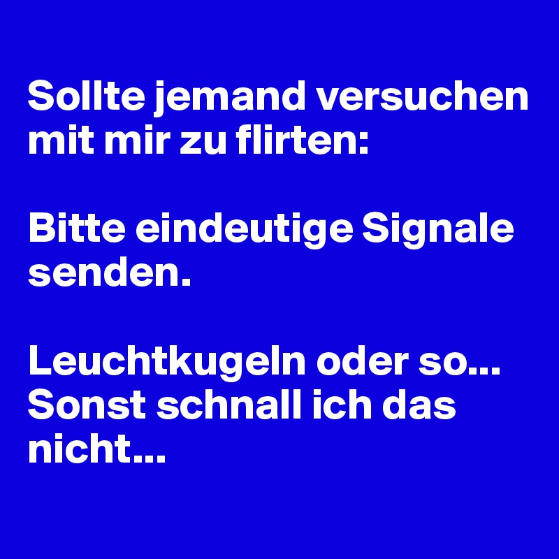 Flirten signale senden [PUNIQRANDLINE-(au-dating-names.txt) 52