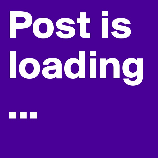 Post is loading...