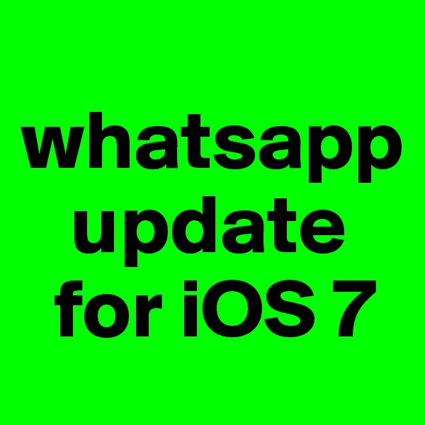 whatsapp    update   for iOS 7