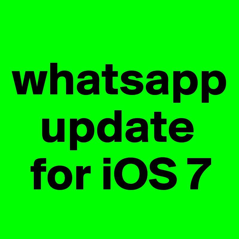whatsapp    update   for iOS 7
