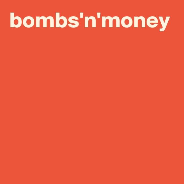 bombs'n'money