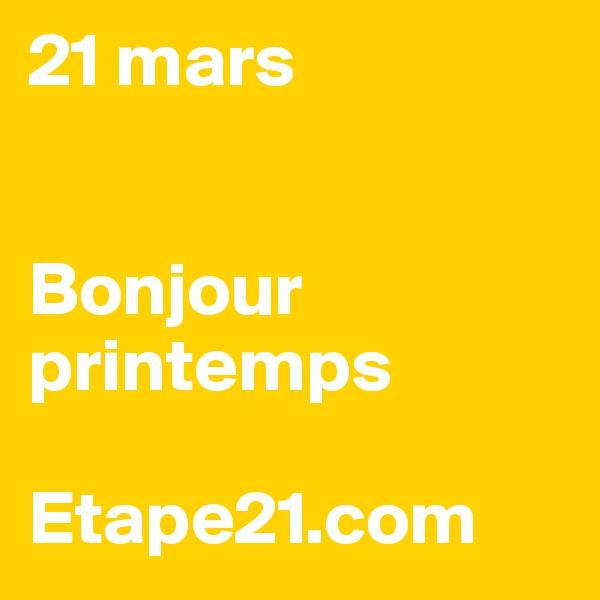 21 mars    Bonjour        printemps  Etape21.com