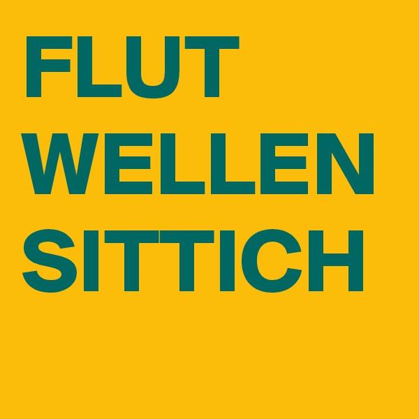 FLUT WELLEN SITTICH