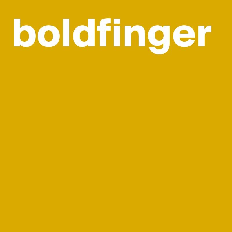 boldfinger