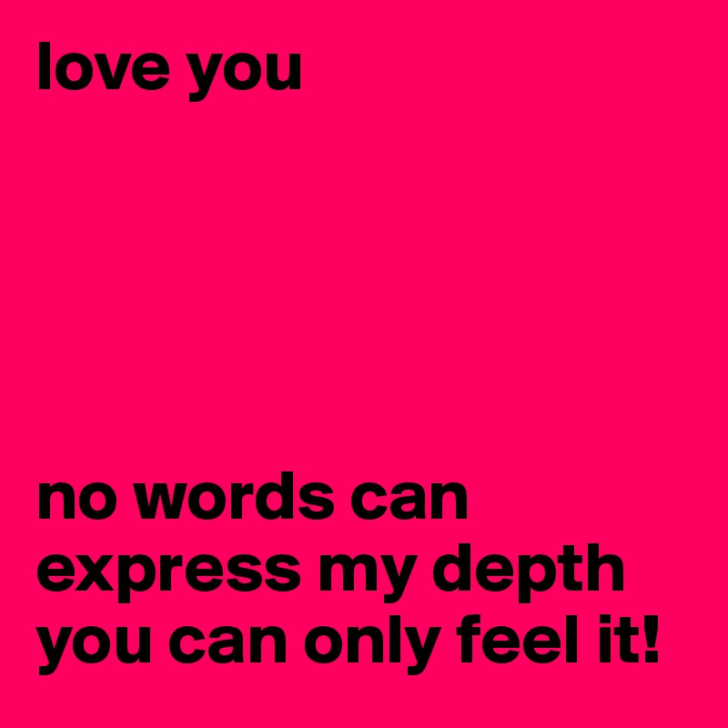 Best way to express love in words