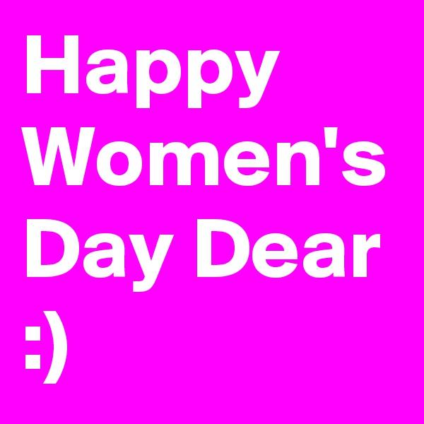 Happy Women's Day Dear :)