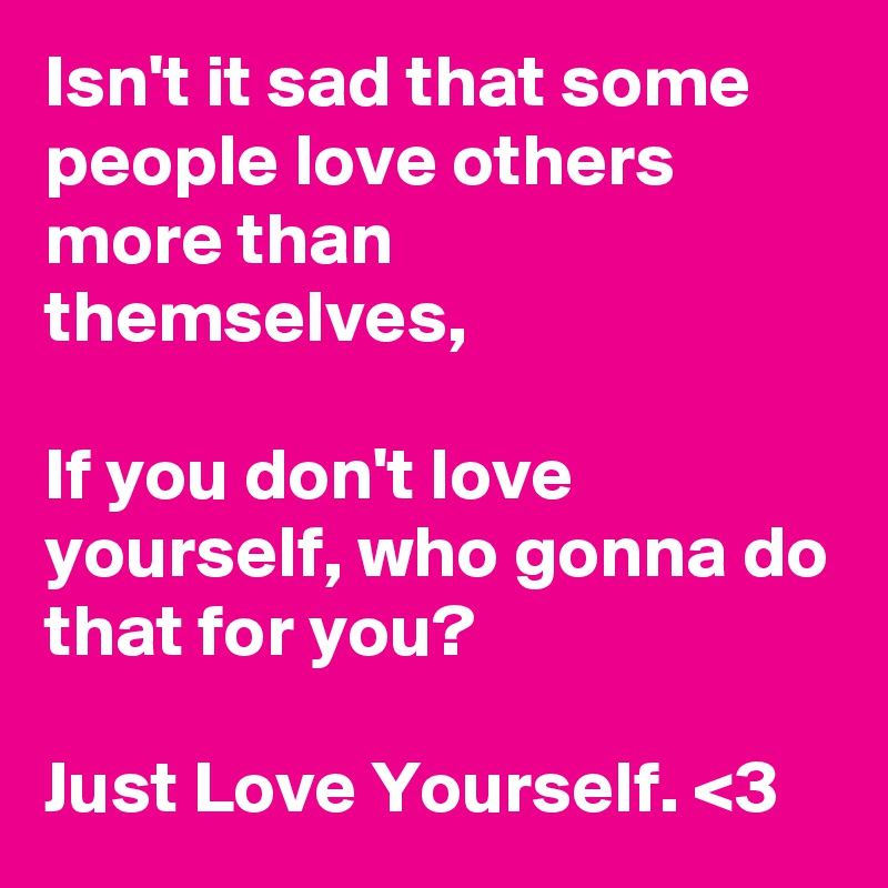 how to love others more than yourself