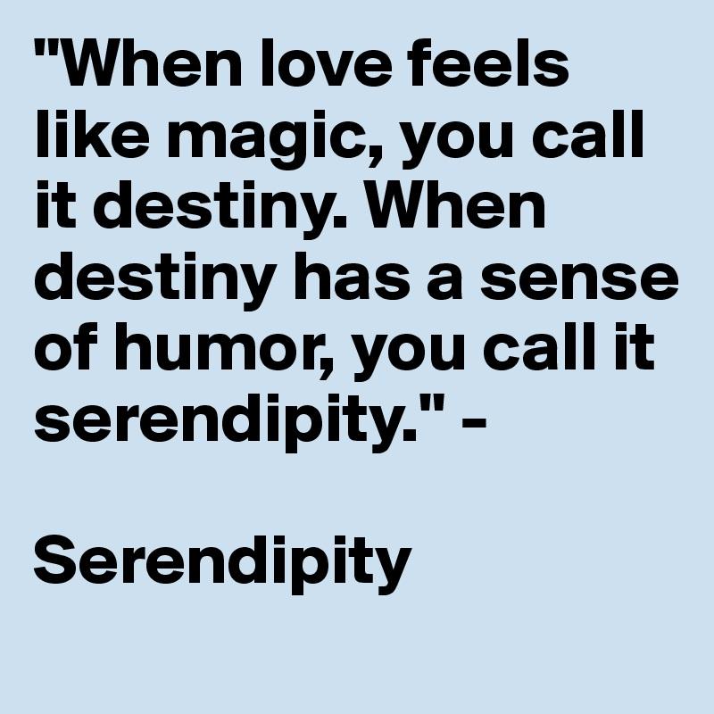 serendipity equals destiny essay