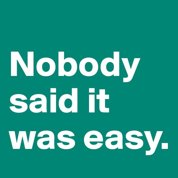 Nobody said it was easy.