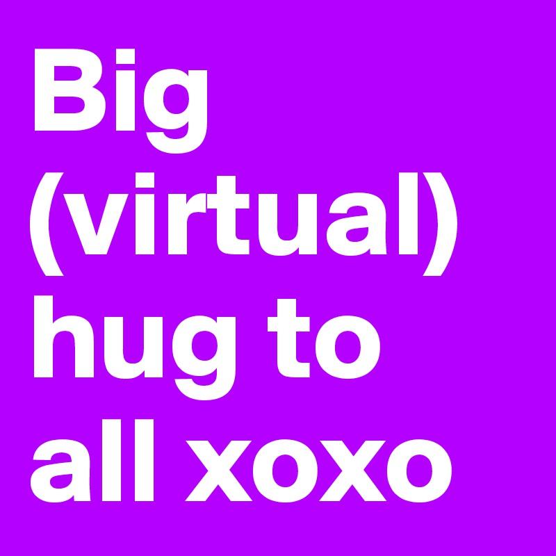 Big (virtual) hug to all xoxo