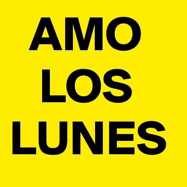 AMO    LOS LUNES