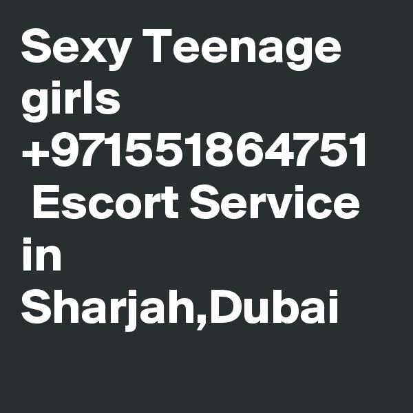 Sexy Teenage girls +971551864751   Escort Service in Sharjah,Dubai