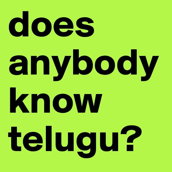 does anybody know telugu?
