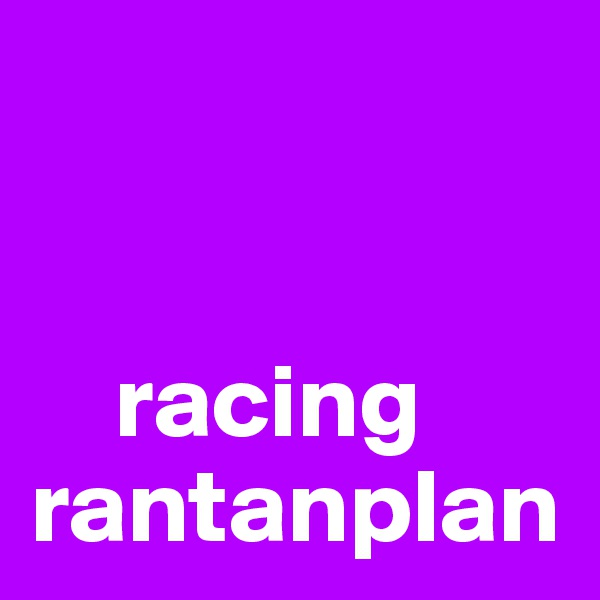 racing rantanplan