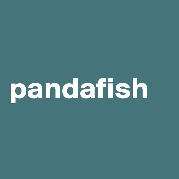 pandafish