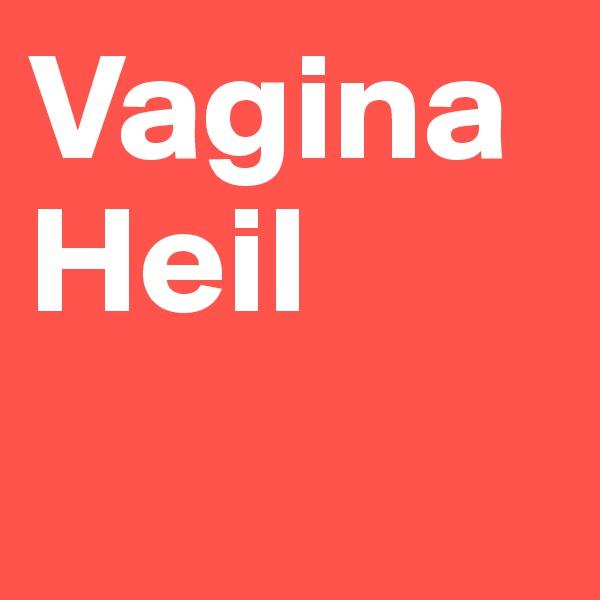 VaginaHeil