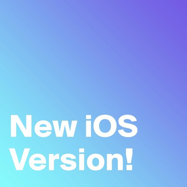 New iOS Version!