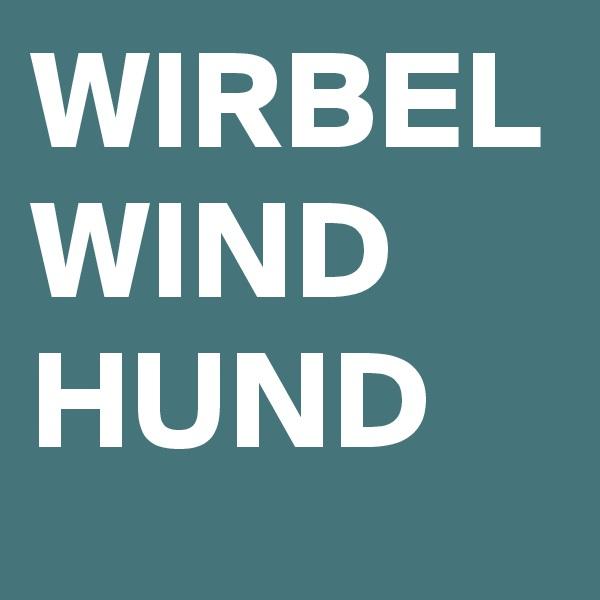 WIRBEL WIND HUND