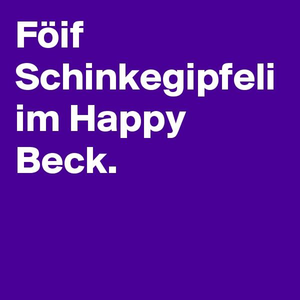 Föif Schinkegipfeli im Happy Beck.