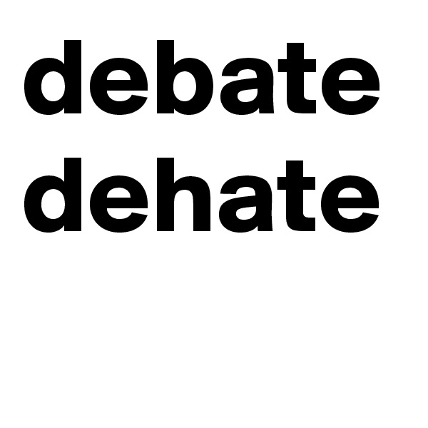 debate dehate