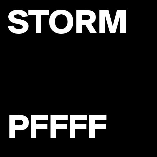 STORM   PFFFF