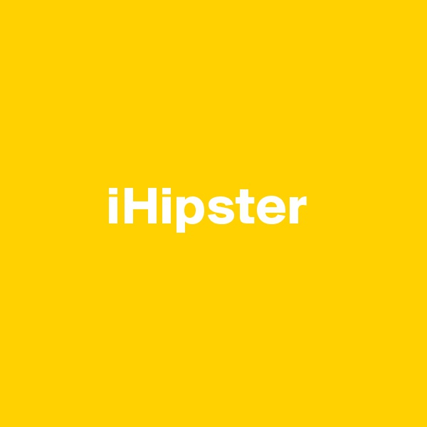 iHipster