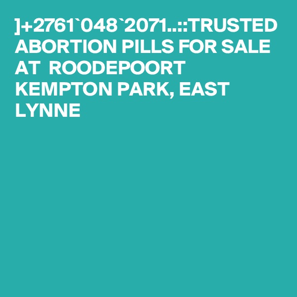 ]+2761`048`2071..::TRUSTED ABORTION PILLS FOR SALE AT  ROODEPOORT KEMPTON PARK, EAST LYNNE