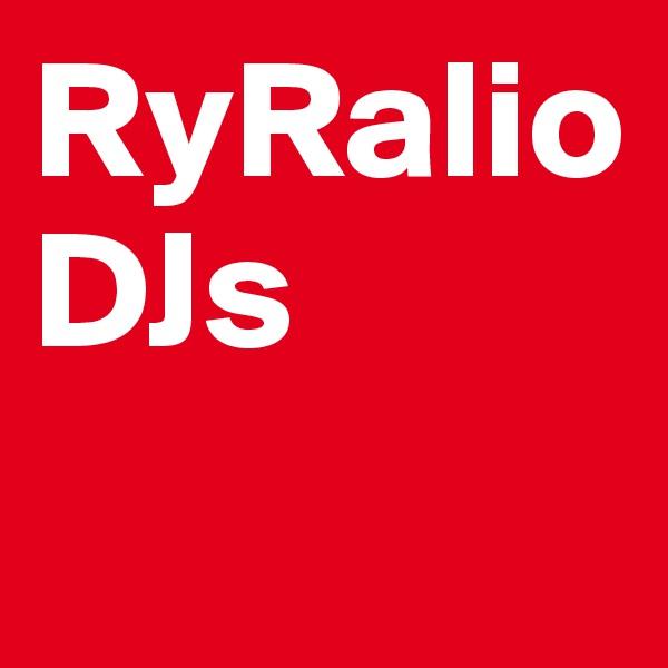 RyRalio DJs
