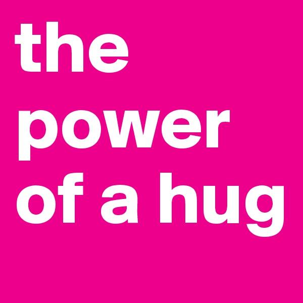 the power of a hug