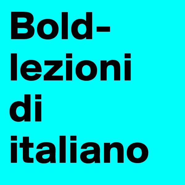 Bold-lezioni di italiano