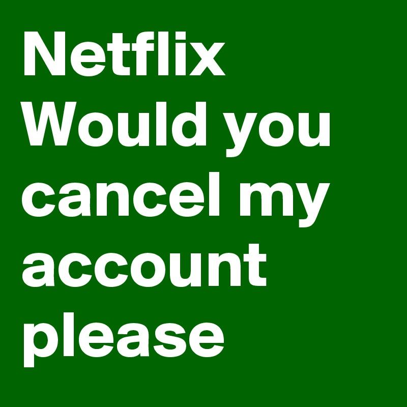 how to change my netflix account