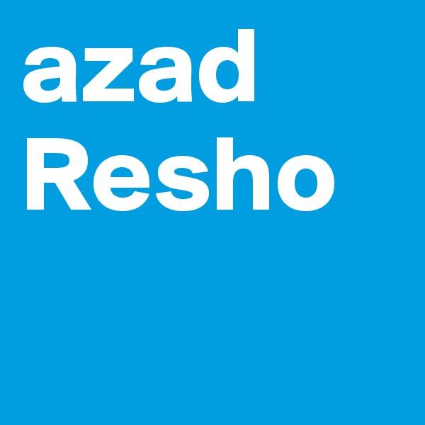 azad Resho