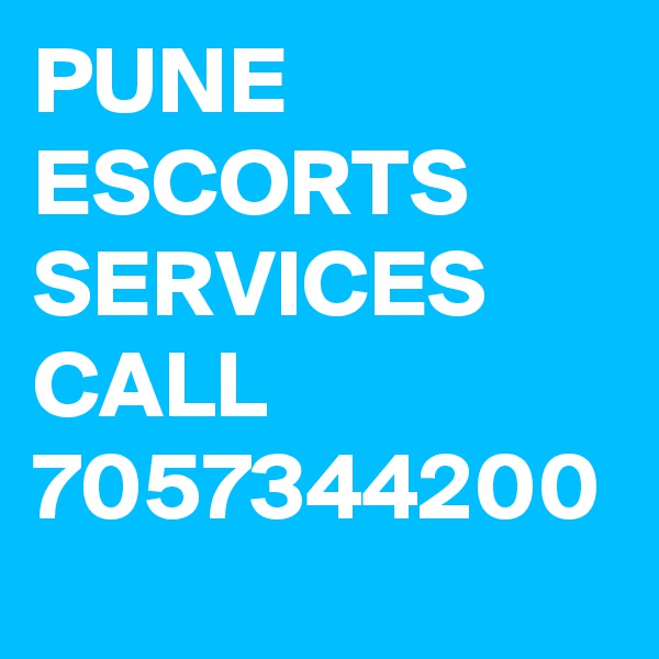 PUNE ESCORTS SERVICES CALL 7057344200