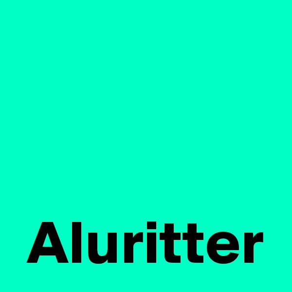 Aluritter