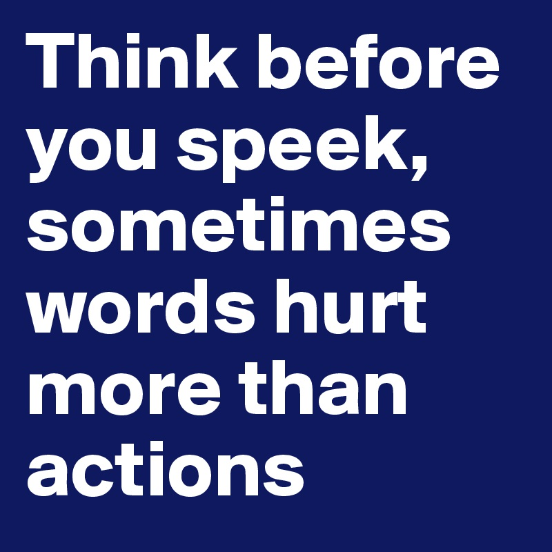 This I Believe: Words Can Hurt People