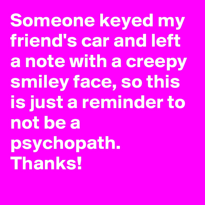 Someone Keyed My Friend's Car And Left A Note With A