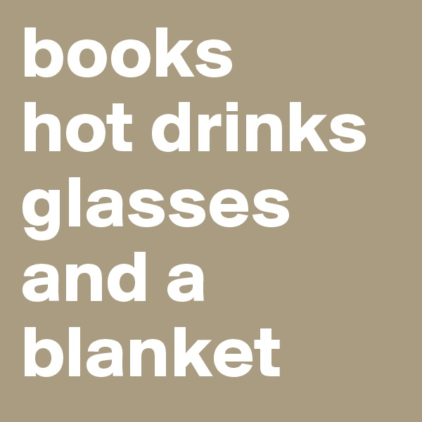 books hot drinks glasses and a blanket